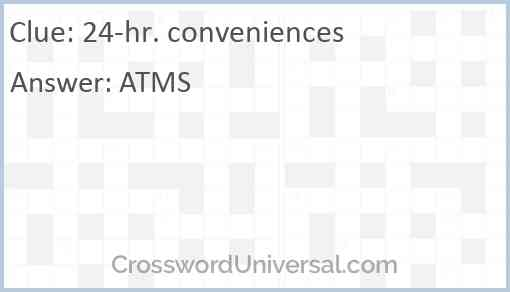 24-hr. conveniences Answer