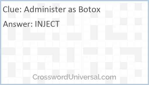 Administer as Botox Answer