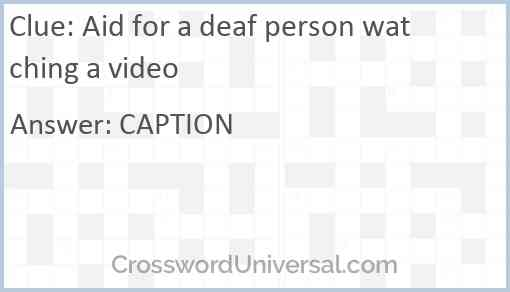 Aid for a deaf person watching a video Answer