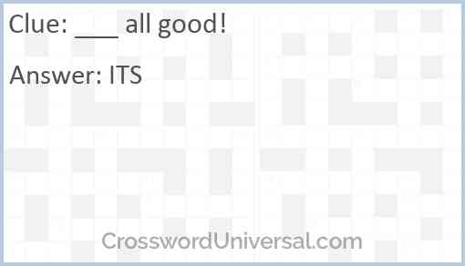 ___ all good! Answer