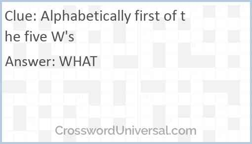 Alphabetically first of the five W's Answer
