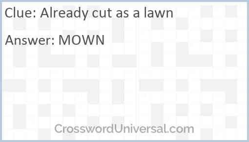 Already cut as a lawn Answer