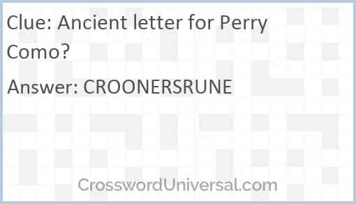 Ancient letter for Perry Como? Answer