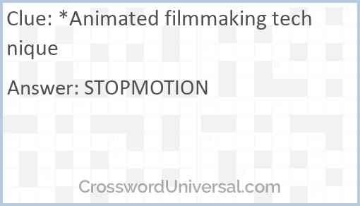 *Animated filmmaking technique Answer