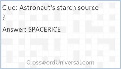 Astronaut's starch source? Answer