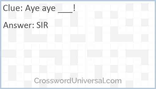 Aye aye ___! Answer