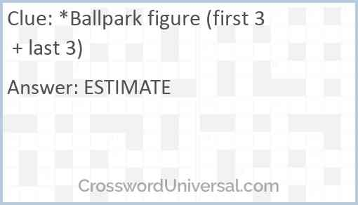 *Ballpark figure (first 3 + last 3) Answer