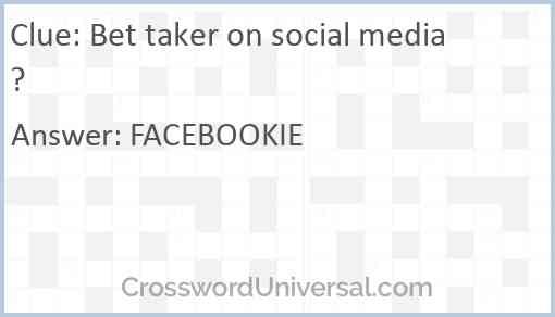 Bet taker on social media? Answer