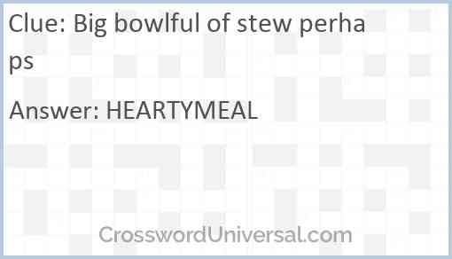 Big bowlful of stew perhaps Answer