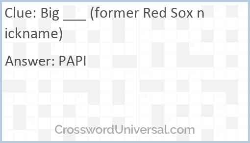 Big ___ (former Red Sox nickname) Answer