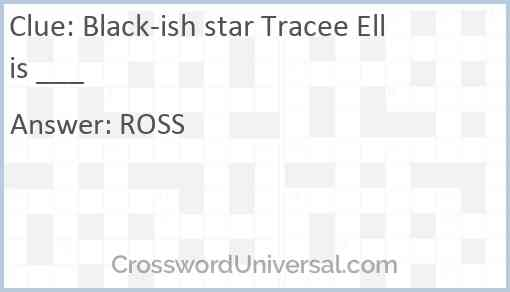 Black-ish star Tracee Ellis ___ Answer