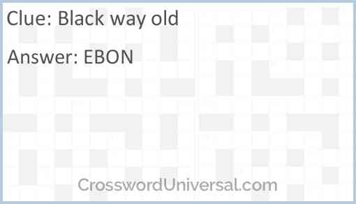 Black way old Answer