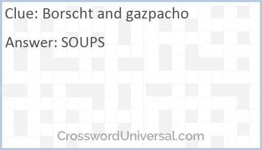 Borscht and gazpacho Answer