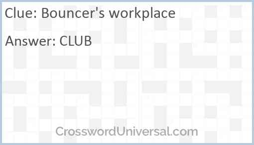Bouncer's workplace Answer