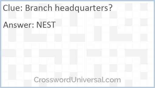 Branch headquarters? Answer
