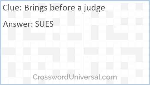 Brings before a judge Answer
