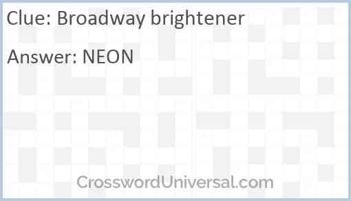 Broadway brightener Answer