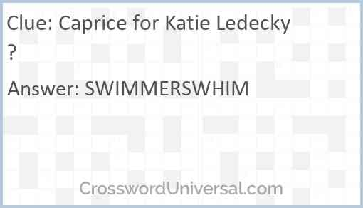 Caprice for Katie Ledecky? Answer