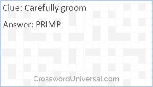 Carefully groom Answer