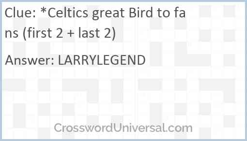 *Celtics great Bird to fans (first 2 + last 2) Answer