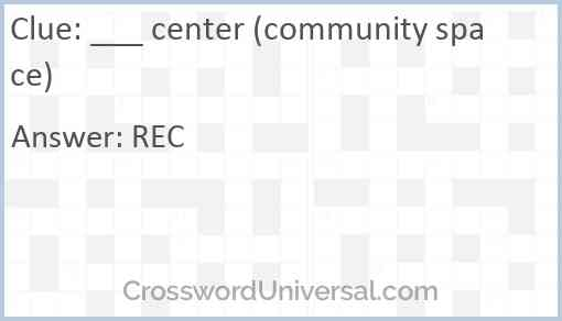 ___ center (community space) Answer