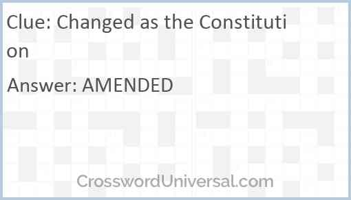 Changed as the Constitution Answer