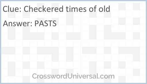 Checkered times of old Answer
