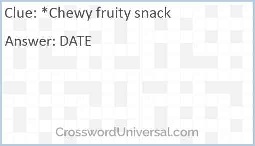 *Chewy fruity snack Answer