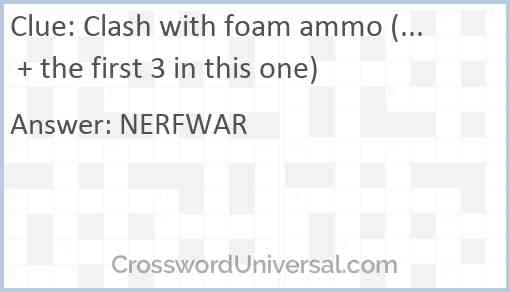 Clash with foam ammo (... + the first 3 in this one) Answer
