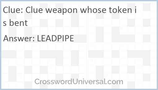 Clue weapon whose token is bent Answer