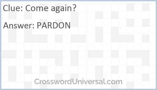 Come again? Answer