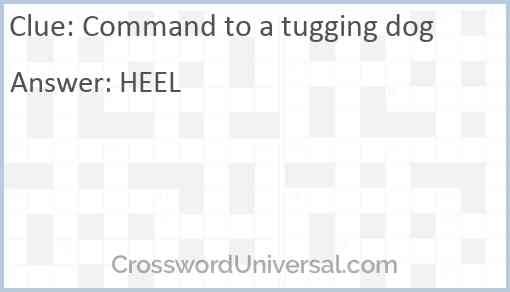 Command to a tugging dog Answer