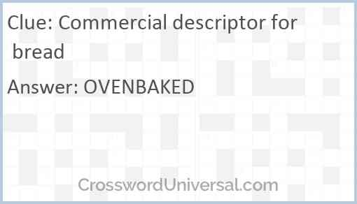 Commercial descriptor for bread Answer