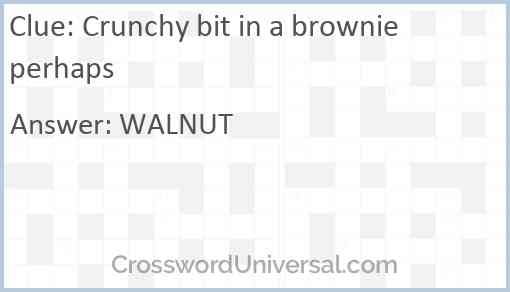 Crunchy bit in a brownie perhaps Answer