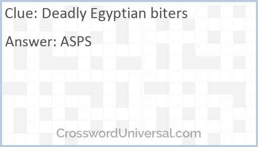 Deadly Egyptian biters Answer