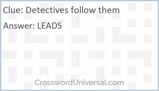 Detectives follow them Answer