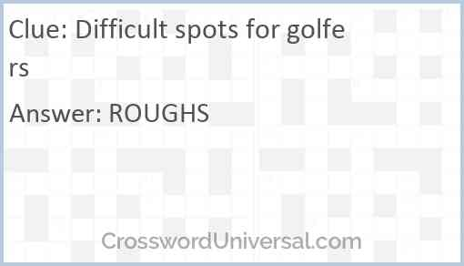 Difficult spots for golfers Answer
