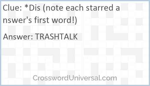 *Dis (note each starred answer's first word!) Answer