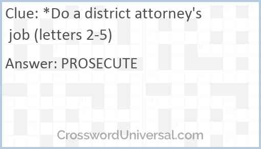 *Do a district attorney's job (letters 2-5) Answer