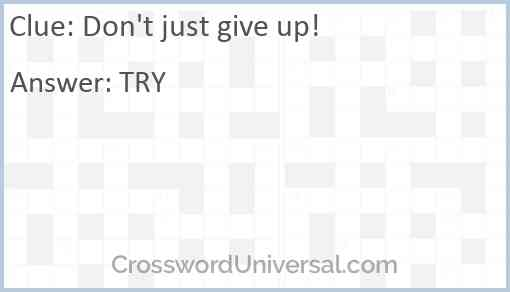 Don't just give up! Answer