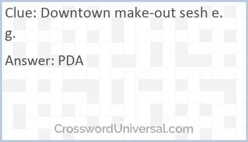 Downtown make-out sesh e.g. Answer