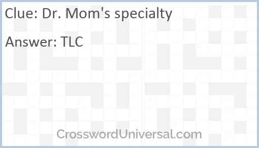 Dr. Mom's specialty Answer