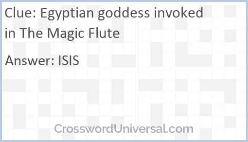Egyptian goddess invoked in The Magic Flute Answer