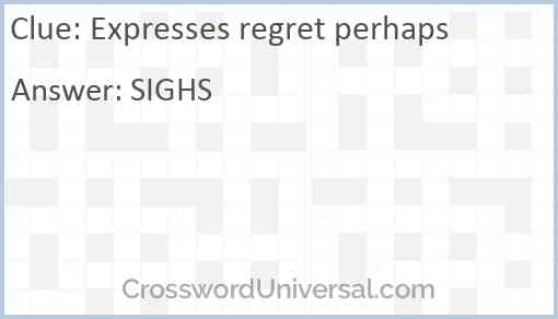 Expresses regret perhaps Answer
