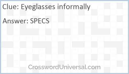 Eyeglasses informally Answer