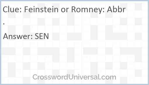 Feinstein or Romney: Abbr. Answer