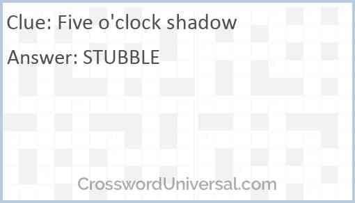 Five o'clock shadow Answer