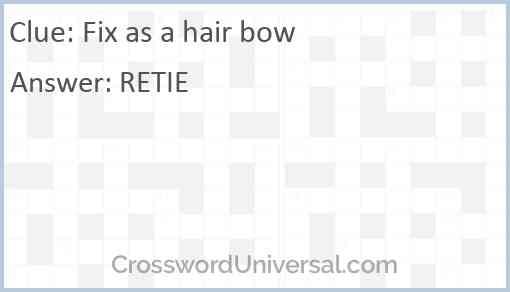 Fix as a hair bow Answer