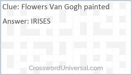 Flowers Van Gogh painted Answer