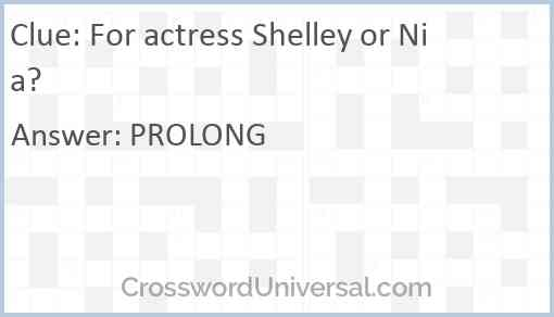 For actress Shelley or Nia? Answer